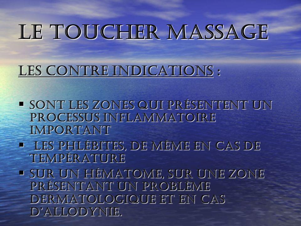 Le toucher massage Les contre indications :