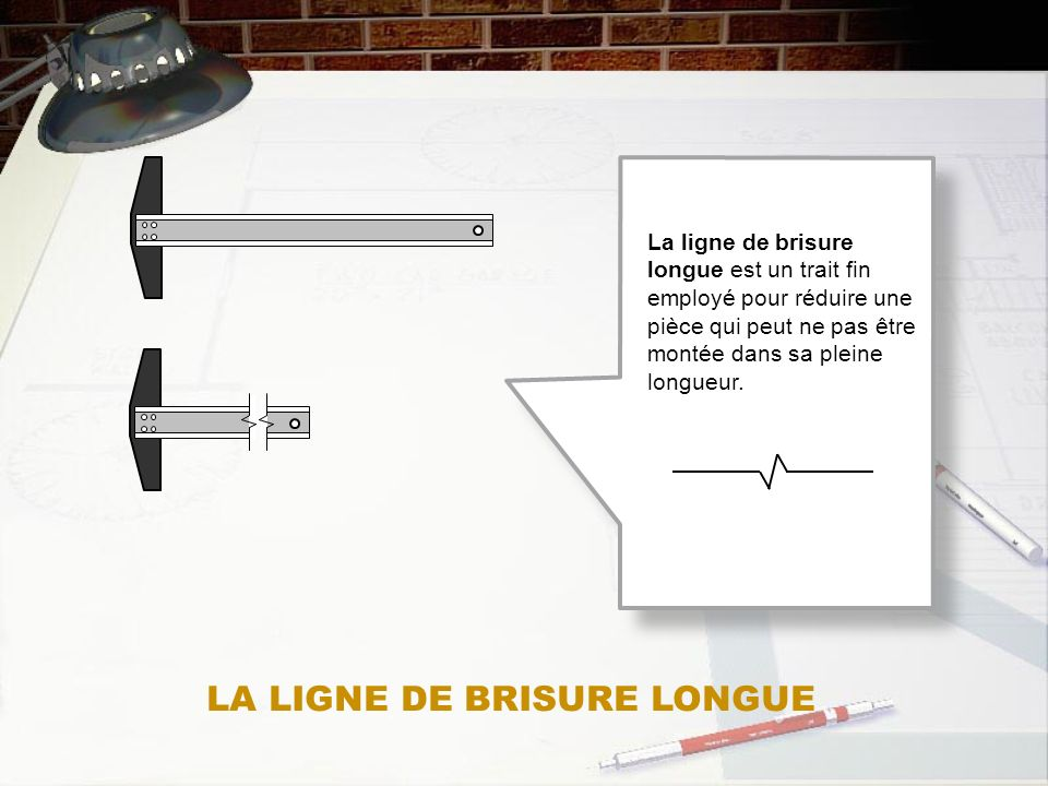 LA LIGNE DE BRISURE LONGUE
