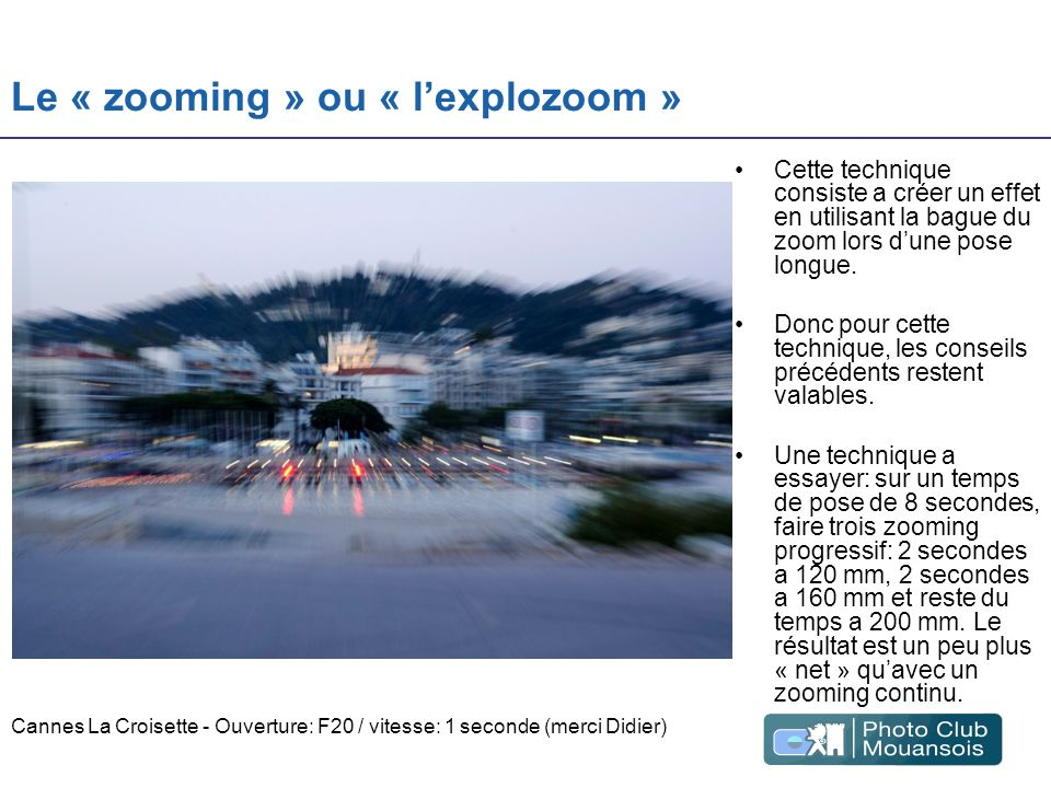 Le « zooming » ou « l'explozoom »