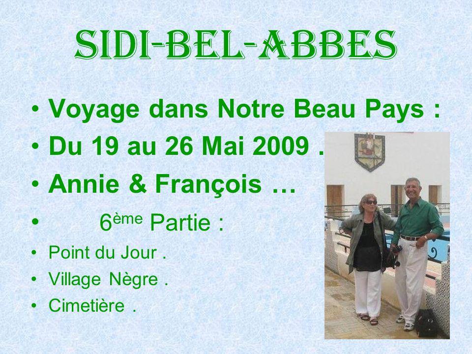 Sidi-bel-abbes Voyage dans Notre Beau Pays : Du 19 au 26 Mai 2009 .