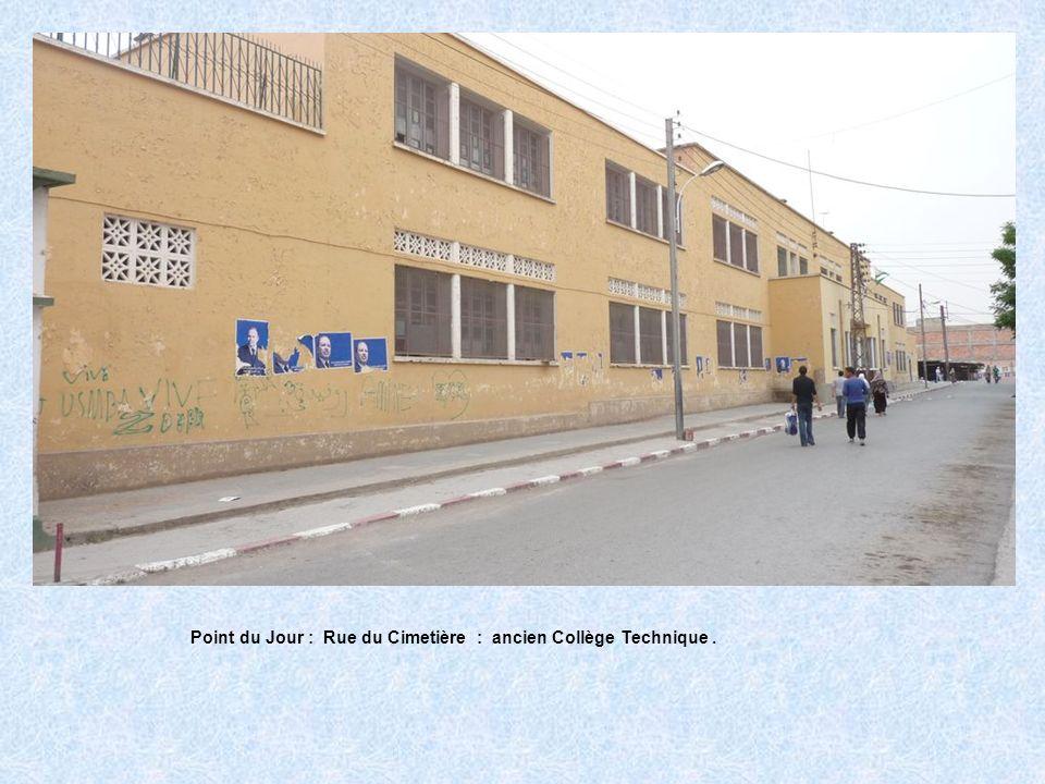 Point du Jour : Rue du Cimetière : ancien Collège Technique .
