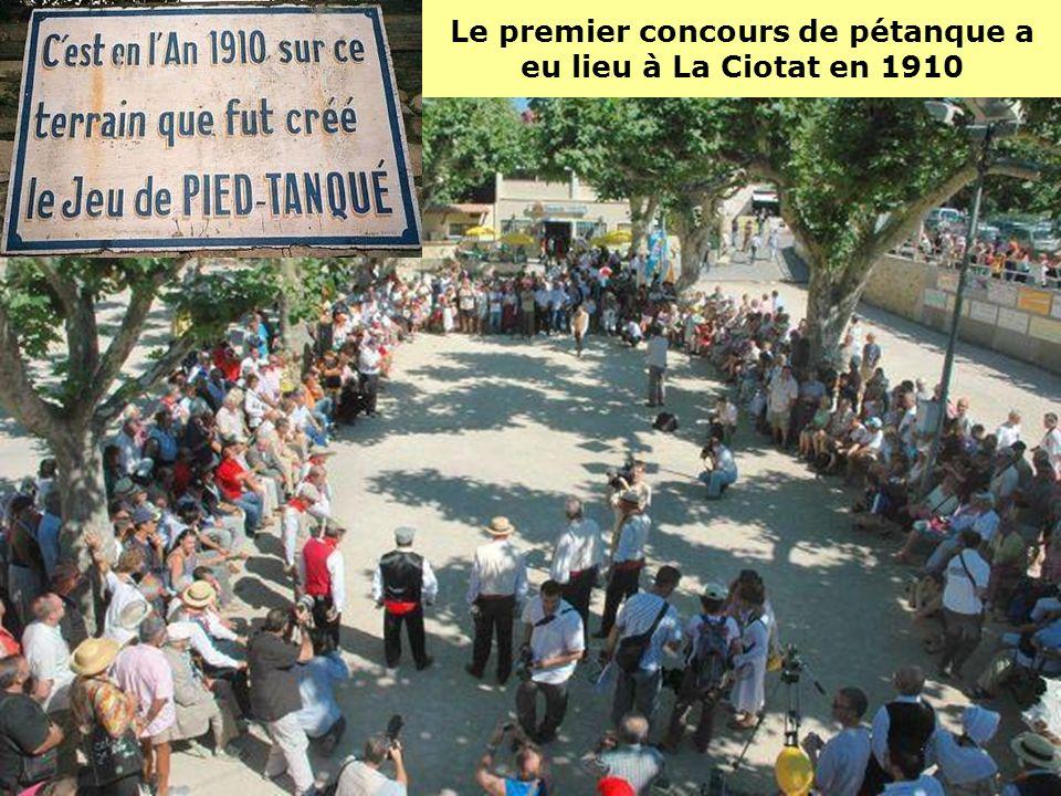 Le premier concours de pétanque a eu lieu à La Ciotat en 1910