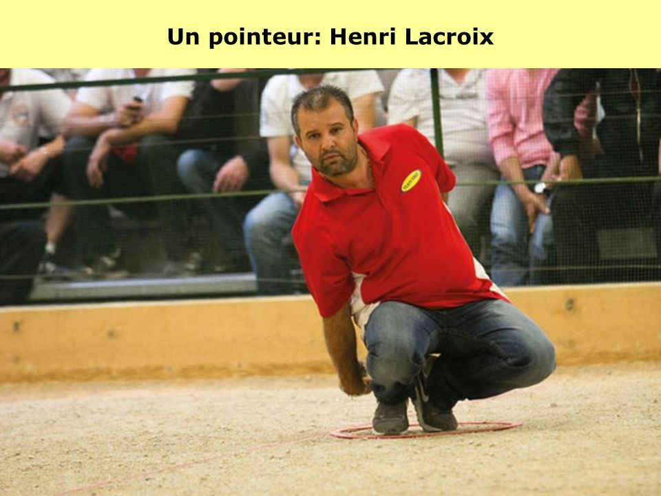 Un pointeur: Henri Lacroix