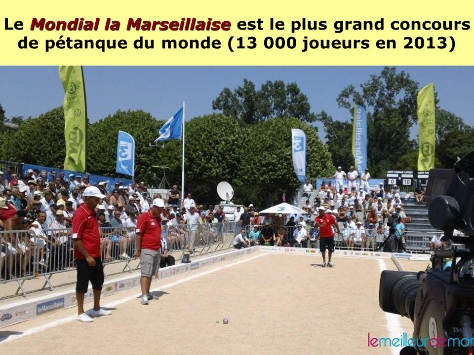 Le Mondial la Marseillaise est le plus grand concours de pétanque du monde (13 000 joueurs en 2013)