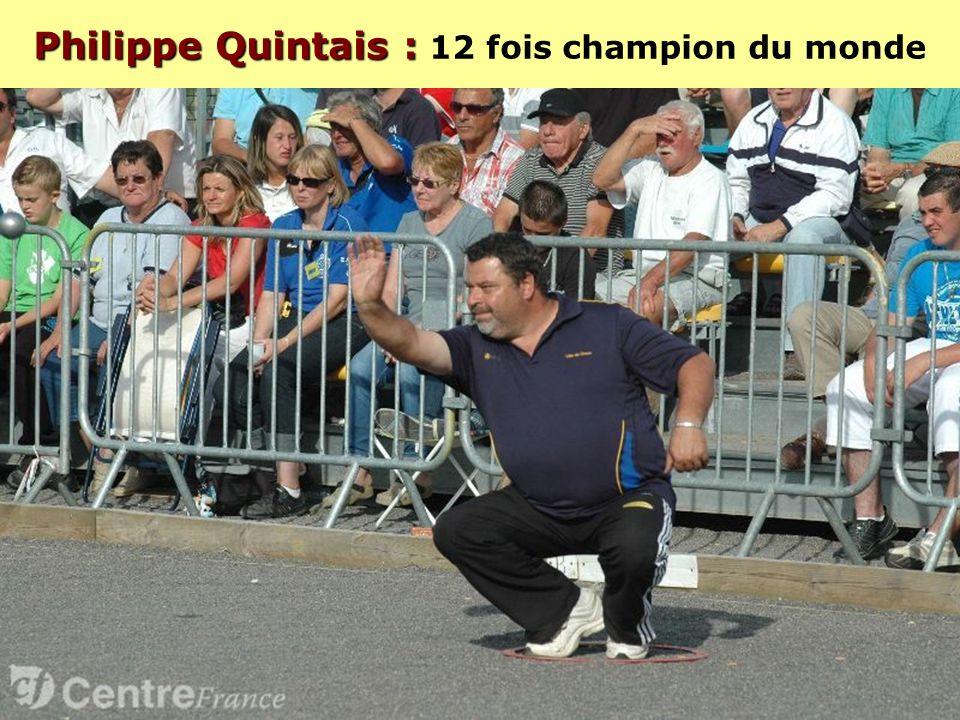 Philippe Quintais : 12 fois champion du monde