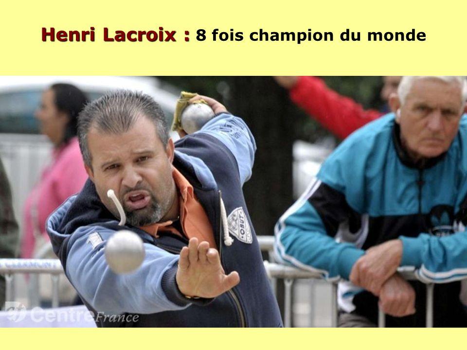Henri Lacroix : 8 fois champion du monde