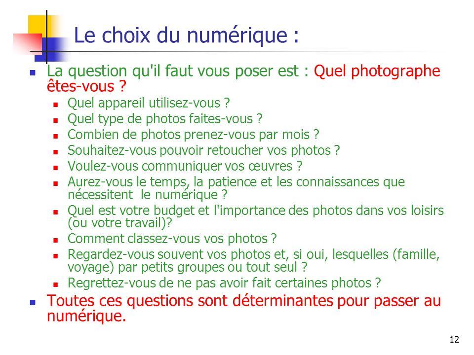Le choix du numérique : La question qu il faut vous poser est : Quel photographe êtes-vous Quel appareil utilisez-vous