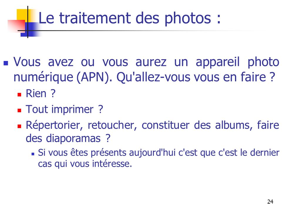 Le traitement des photos :