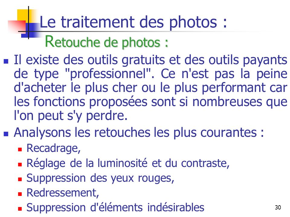 Le traitement des photos : Retouche de photos :