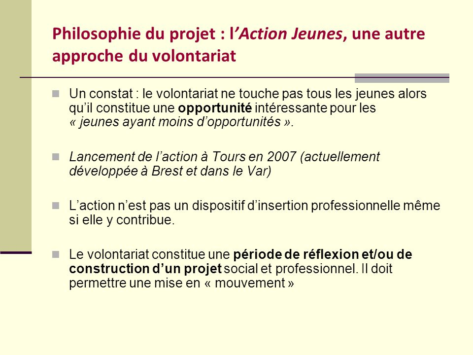 Philosophie du projet : l'Action Jeunes, une autre approche du volontariat
