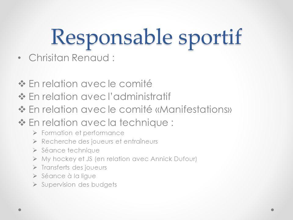 Responsable sportif Chrisitan Renaud : En relation avec le comité
