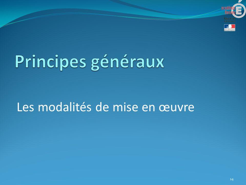 Principes généraux Les modalités de mise en œuvre