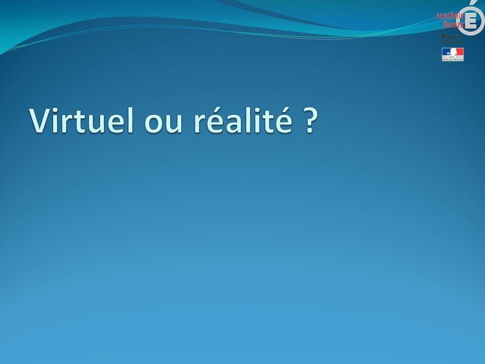 Virtuel ou réalité