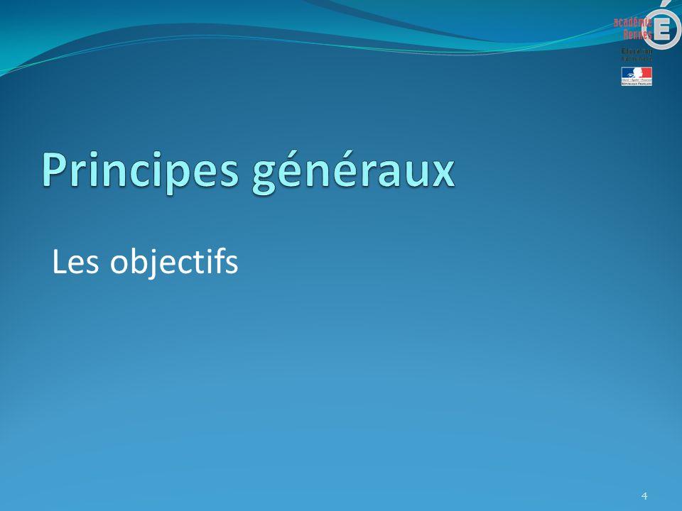 Principes généraux Les objectifs