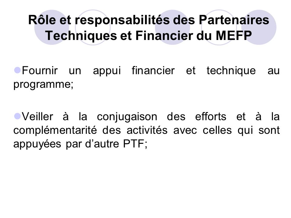 Rôle et responsabilités des Partenaires Techniques et Financier du MEFP