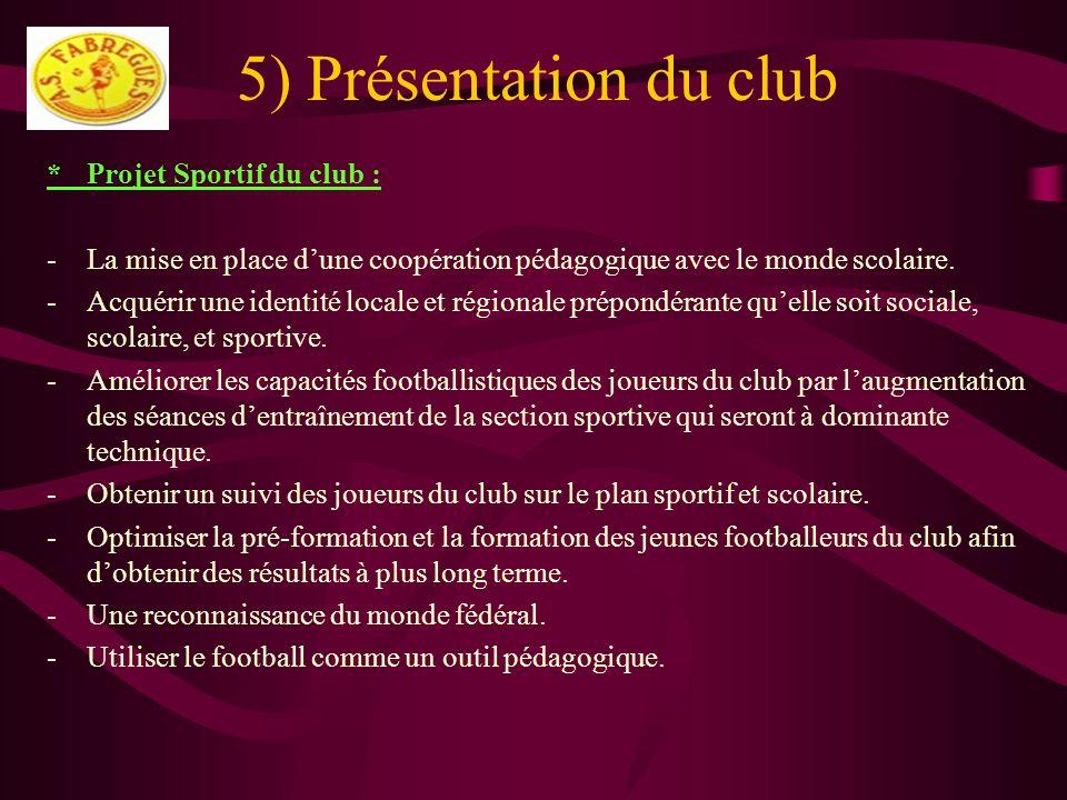 5) Présentation du club * Projet Sportif du club :
