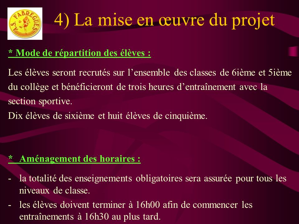 4) La mise en œuvre du projet