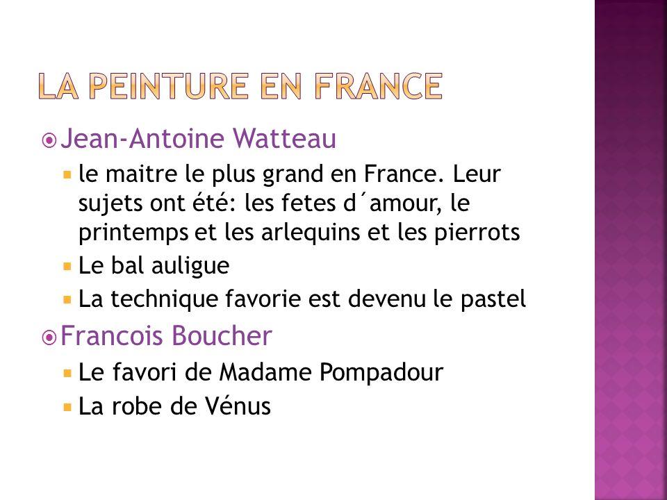 La peinture en france Jean-Antoine Watteau Francois Boucher