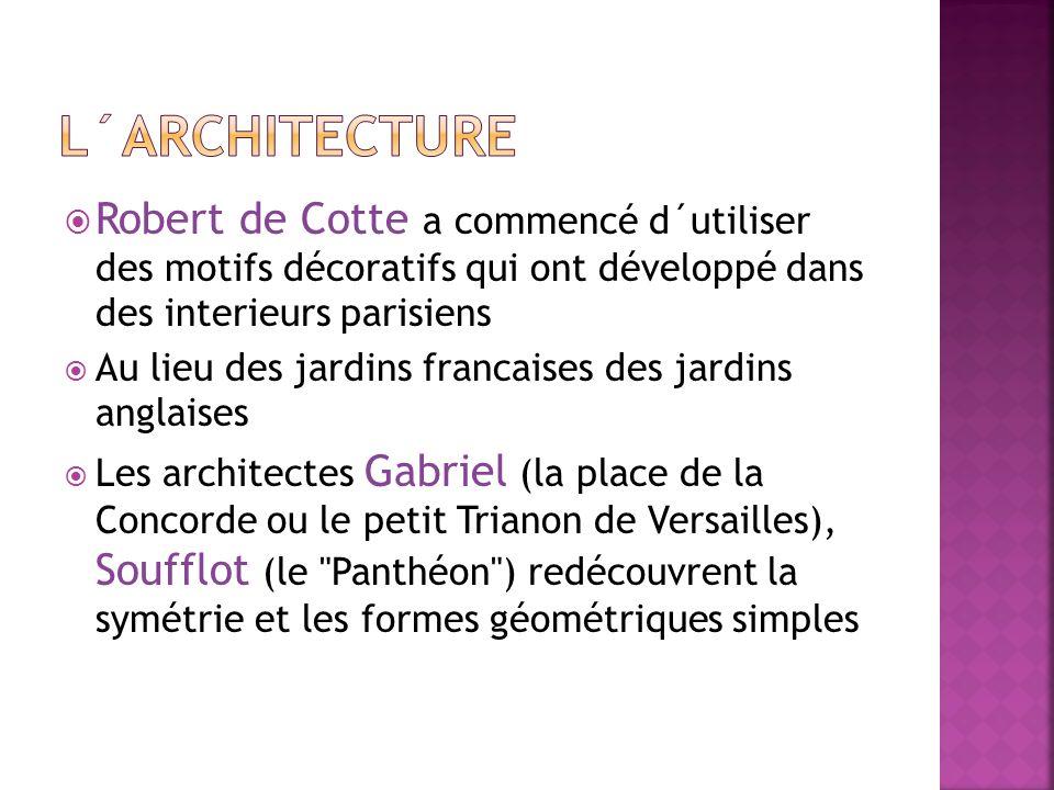 L´architecture Robert de Cotte a commencé d´utiliser des motifs décoratifs qui ont développé dans des interieurs parisiens.