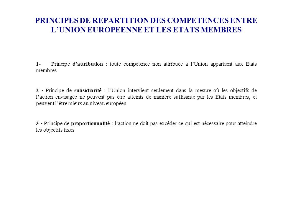 PRINCIPES DE REPARTITION DES COMPETENCES ENTRE L'UNION EUROPEENNE ET LES ETATS MEMBRES