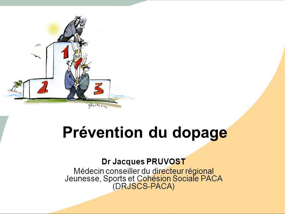 Prévention du dopage Dr Jacques PRUVOST