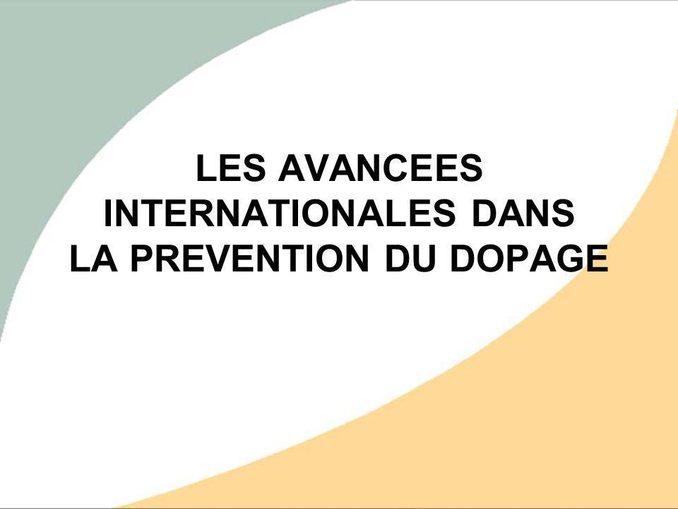 LES AVANCEES INTERNATIONALES DANS LA PREVENTION DU DOPAGE