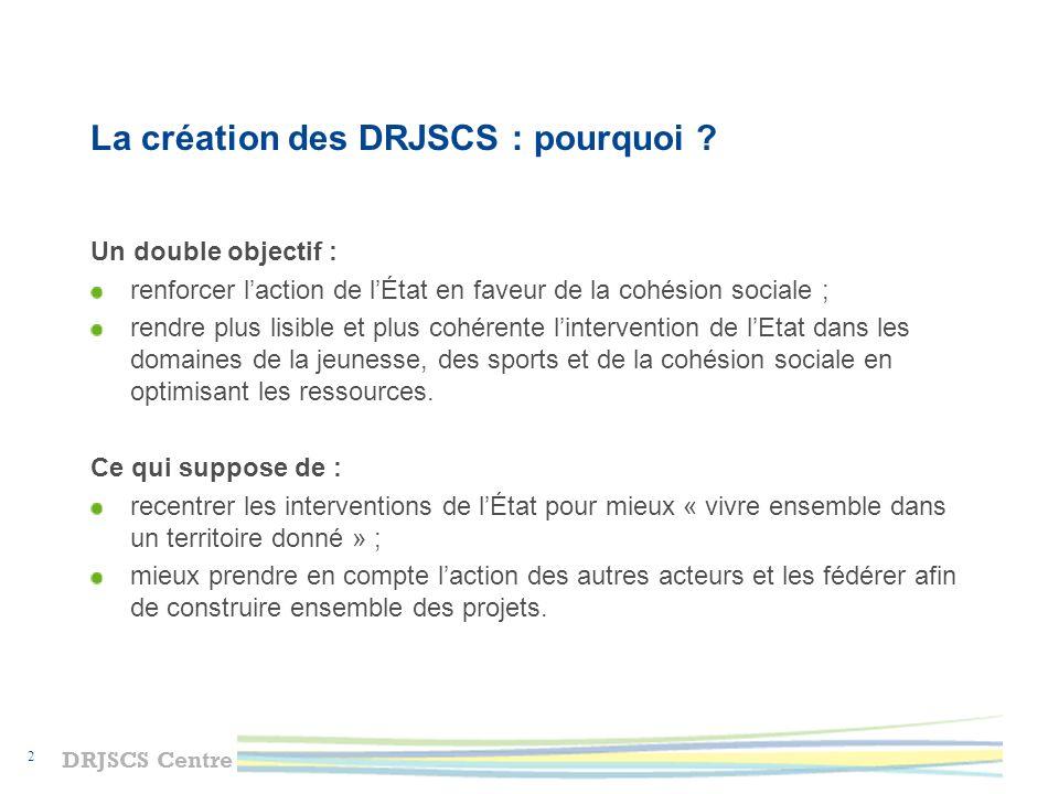 La création des DRJSCS : pourquoi