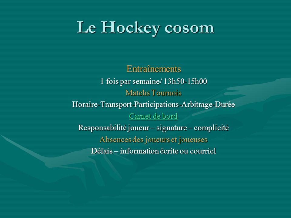 Le Hockey cosom Entraînements 1 fois par semaine/ 13h50-15h00