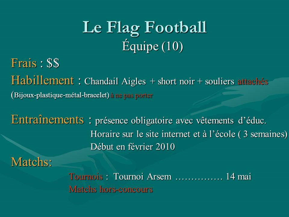 Le Flag Football Équipe (10) Frais : $$
