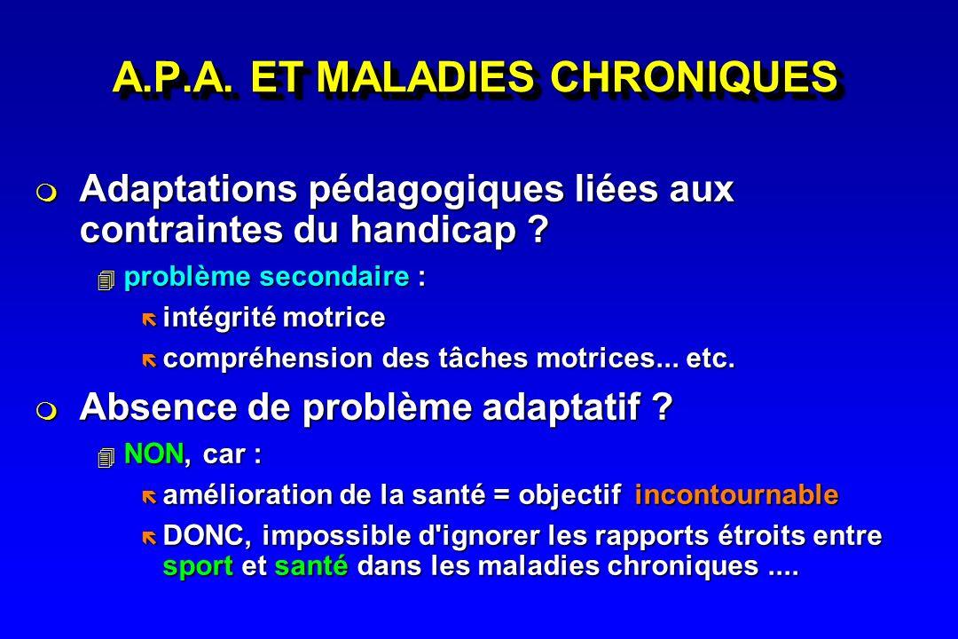 A.P.A. ET MALADIES CHRONIQUES