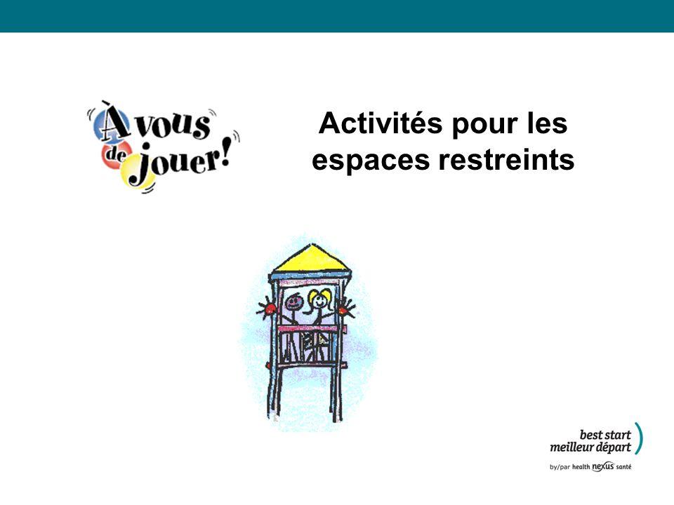 Activités pour les espaces restreints