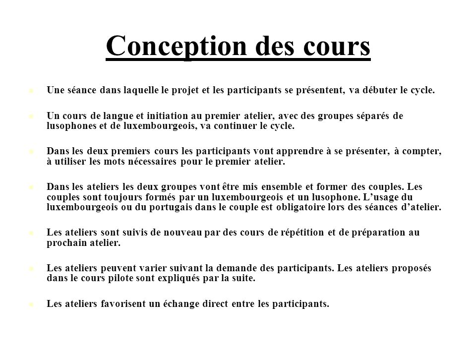 Conception des cours Une séance dans laquelle le projet et les participants se présentent, va débuter le cycle.