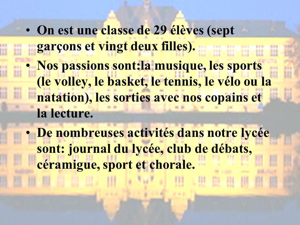 On est une classe de 29 élèves (sept garçons et vingt deux filles).