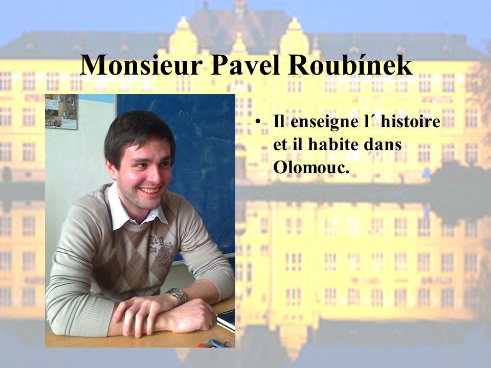 Monsieur Pavel Roubínek
