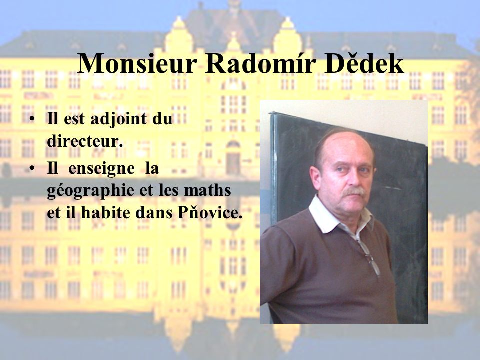 Monsieur Radomír Dědek