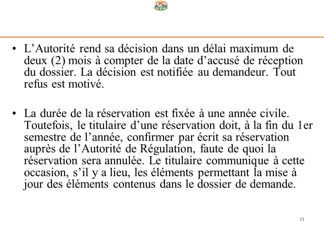 L'Autorité rend sa décision dans un délai maximum de deux (2) mois à compter de la date d'accusé de réception du dossier. La décision est notifiée au demandeur. Tout refus est motivé.