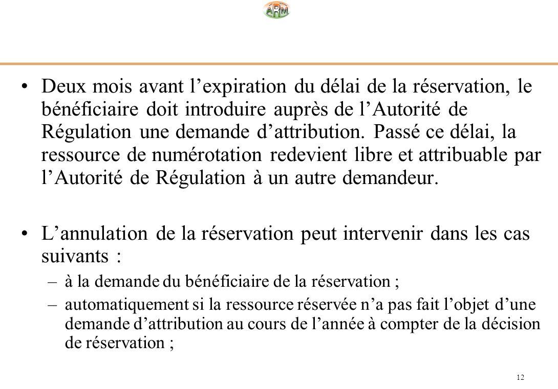 L'annulation de la réservation peut intervenir dans les cas suivants :