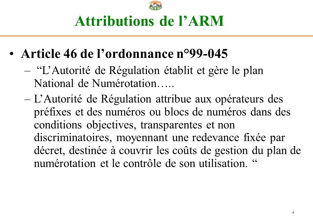 Attributions de l'ARM Article 46 de l'ordonnance n°99-045