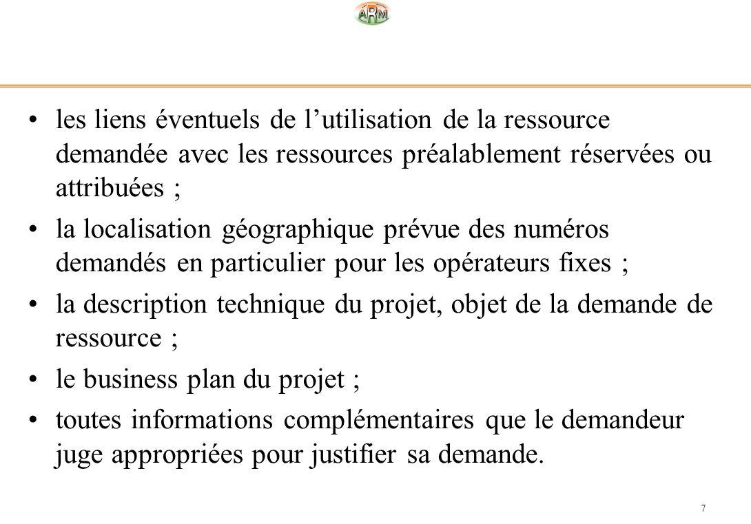 les liens éventuels de l'utilisation de la ressource demandée avec les ressources préalablement réservées ou attribuées ;