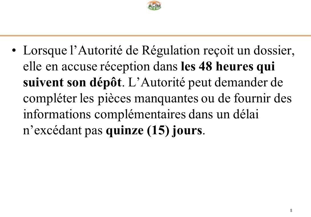 Lorsque l'Autorité de Régulation reçoit un dossier, elle en accuse réception dans les 48 heures qui suivent son dépôt.