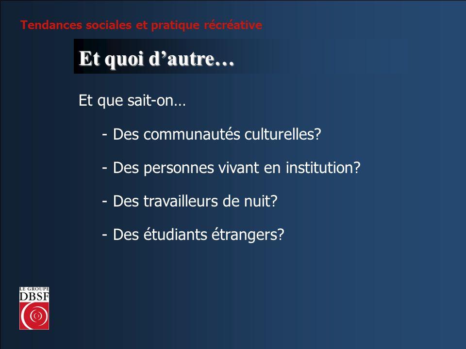 Et quoi d'autre… Et que sait-on… Des communautés culturelles