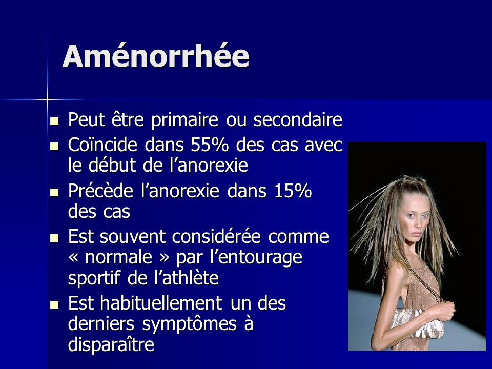 Aménorrhée Peut être primaire ou secondaire