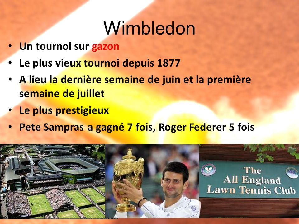 Wimbledon Un tournoi sur gazon Le plus vieux tournoi depuis 1877