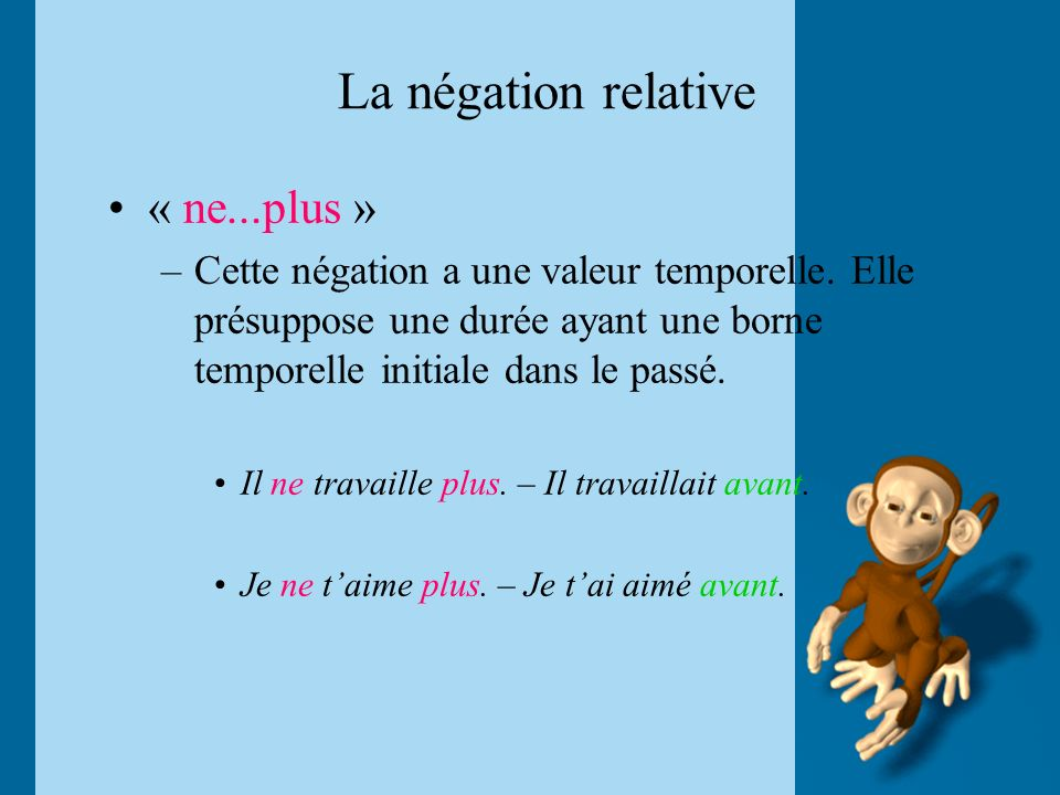 La négation relative « ne...plus »