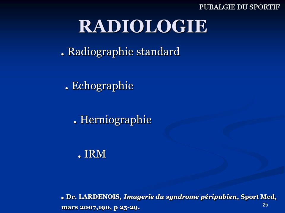 RADIOLOGIE . Radiographie standard . Echographie . Herniographie . IRM