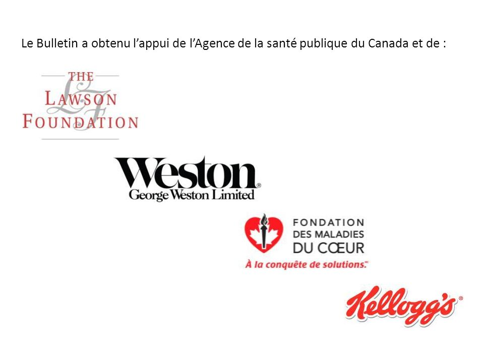 Le Bulletin a obtenu l'appui de l'Agence de la santé publique du Canada et de :