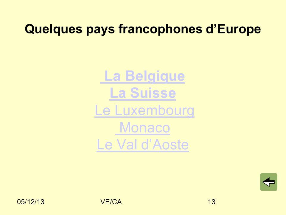 Quelques pays francophones en Europe : Quelques pays francophones d'Europe La Belgique La Suisse Le Luxembourg Monaco Le Val d'Aoste