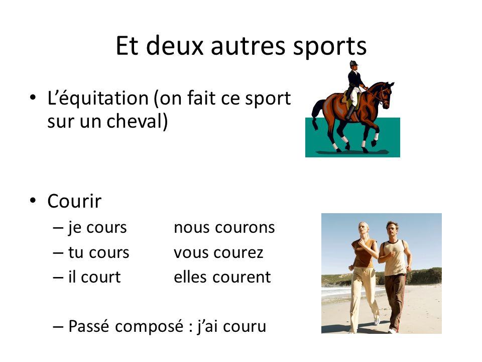 Et deux autres sports L'équitation (on fait ce sport sur un cheval)