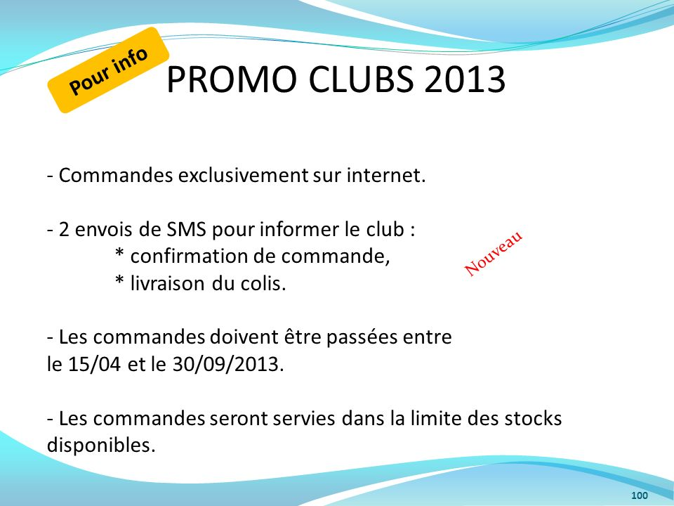 PROMO CLUBS 2013 Pour info Commandes exclusivement sur internet.