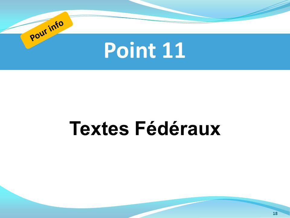Pour info Point 11 Textes Fédéraux